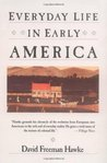 Everyday Life in Early America (The Everyday Life in America series)