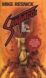 Santiago: A Myth of the Far Future (Santiago #1)