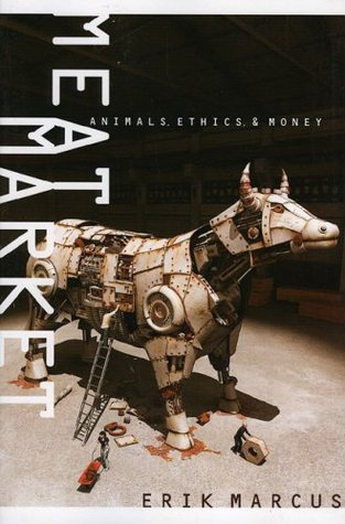 Meat Market: Animals, Ethics, & Money