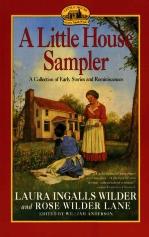 A Little House Sampler by Laura Ingalls Wilder