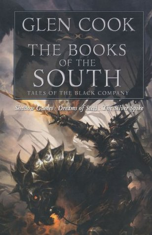 The Books of the South: Tales of the Black Company (The Chronicles of the Black Company #4-6)