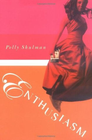 Enthusiasm by Polly Shulman