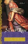 The Silver Rose (The Dark Queen Saga, #3)