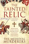 The Tainted Relic: An Historical Mystery (The Medieval Murderers, #1)