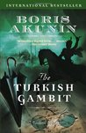 The Turkish Gambit (Erast Fandorin Mysteries, #2)