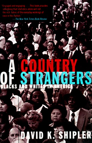A Country of Strangers by David K. Shipler