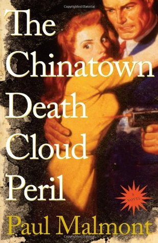 The Chinatown Death Cloud Peril by Paul Malmont