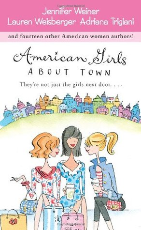 American Girls About Town by Jennifer Weiner