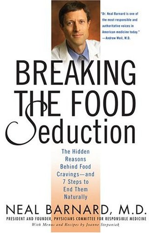 Breaking the Food Seduction by Neal D. Barnard