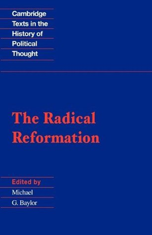 The Radical Reformation by Michael G. Baylor
