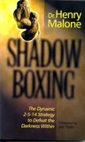Shadow Boxing: The Dynamic 2-5-14 Strategy to Defeat the Darkness Within