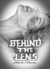 Behind the Lens by Marita A. Hansen