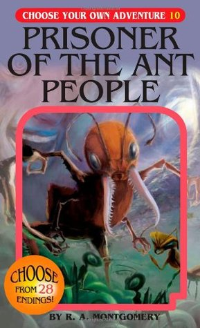 Prisoner of the Ant People by R.A. Montgomery