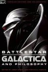 Battlestar Galactica and Philosophy: Mission Accomplished or Mission Frakked Up? (Popular Culture and Philosophy)
