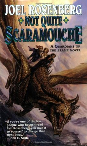 Not Quite Scaramouche by Joel Rosenberg