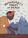 Wangari's Trees of Peace by Jeanette Winter