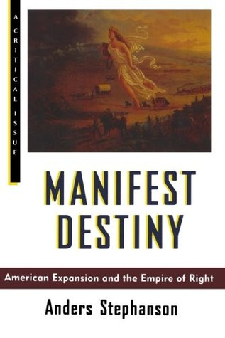 Manifest Destiny by Anders Stephanson