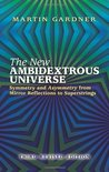 The New Ambidextrous Universe by Martin Gardner