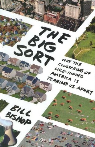 The Big Sort by Bill Bishop