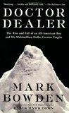 Doctor Dealer: The Rise and Fall of an All-American Boy and His Multimillion-Dollar Cocaine Empire