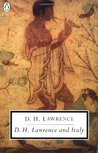 D. H. Lawrence and Italy: Twilight in Italy; Sea and Sardinia; Etruscan Places