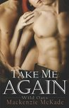 Take Me Again (Wild Oats, #2)