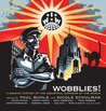 Wobblies! A Graphic History of the Industrial Workers of the ... by Paul Buhle
