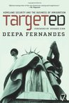Targeted by Deepa Fernandes
