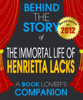 The Immortal Life of Henrietta Lacks by The Behind the Story Team