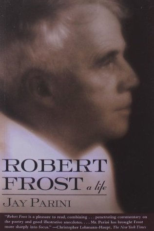 Robert Frost by Jay Parini