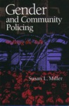 Gender And Community Policing: Walking the Talk (Northeastern Series on Gender, Crime, and Law)