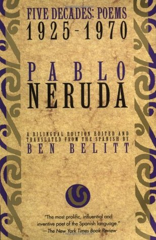 Five Decades by Pablo Neruda