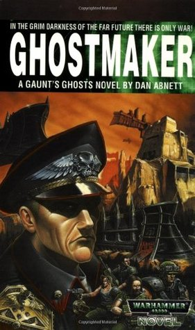 ghostmaker by dan abnett — reviews, discussion, bookclubs