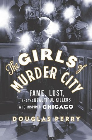 The Girls of Murder City by Douglas Perry