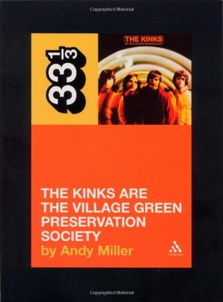 The Kinks are the Village Green Preservation Society by Andy Miller