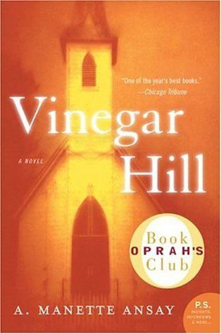 Vinegar Hill by A. Manette Ansay