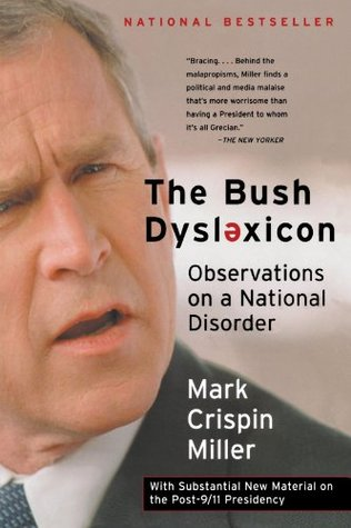 The Bush Dyslexicon: Observations on a National Disorder