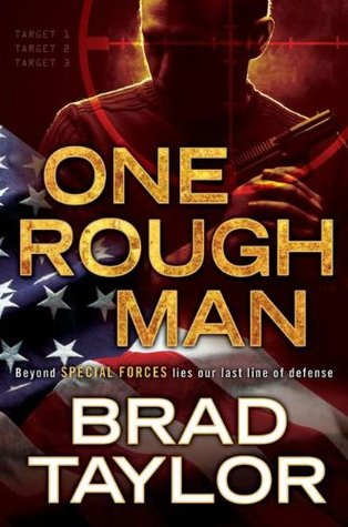 One Rough Man by Brad Taylor