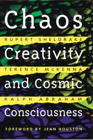 Chaos, Creativity, and Cosmic Consciousness by Rupert Sheldrake