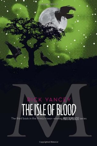 The Isle of Blood by Rick Yancey