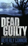Dead Guilty (Diane Fallon Forensic Investigation, #2)