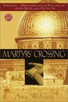 Martyrs' Crossing by Amy Wilentz
