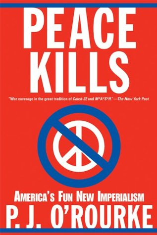 Peace Kills: America's Fun New Imperialism