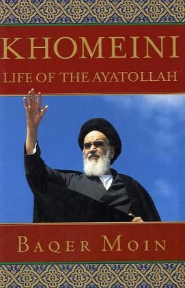 Khomeini: Life of the Ayatollah