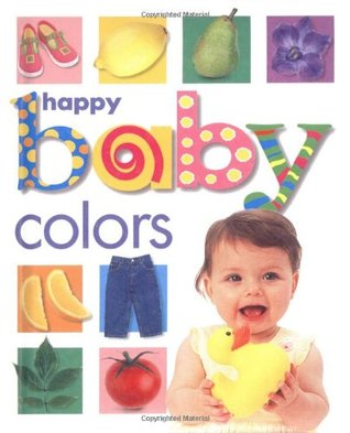 Happy Baby Colors by Roger Priddy