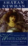To Wear The White Cloak (Catherine LeVendeur, #7)
