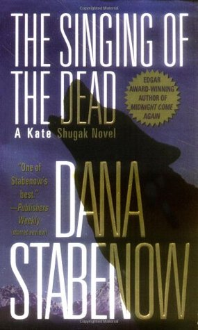 The Singing Of The Dead by Dana Stabenow