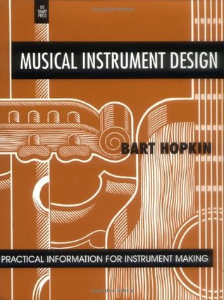 Musical Instrument Design by Bart Hopkin