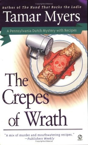 The Crepes of Wrath by Tamar Myers