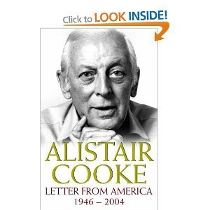 Letter from America, 1946-2004 by Alistair Cooke